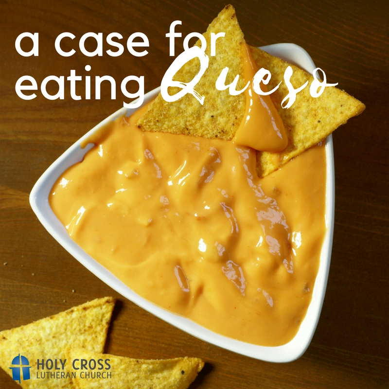 A Case for Eating Queso