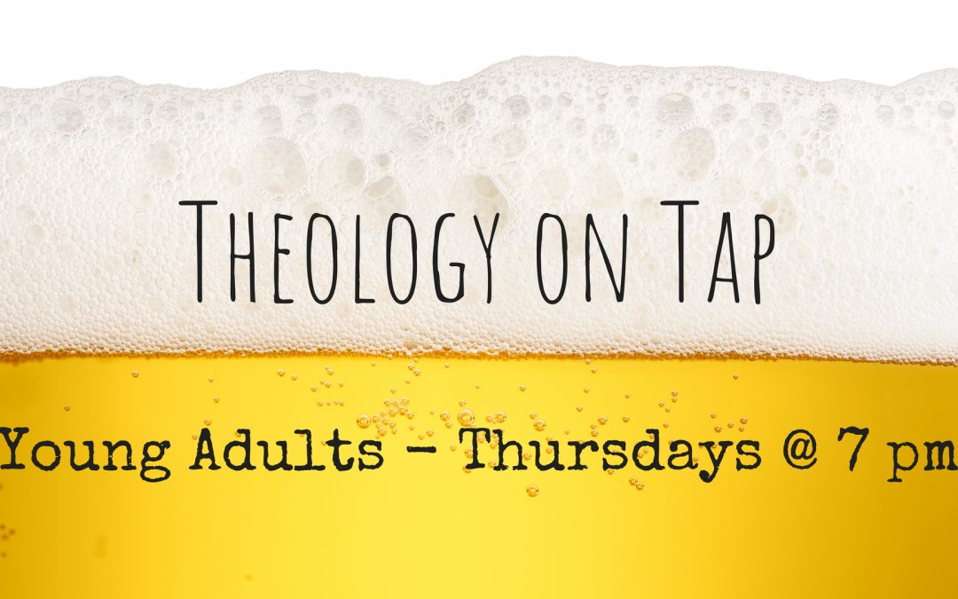 Young Adults' Theology on Tap
