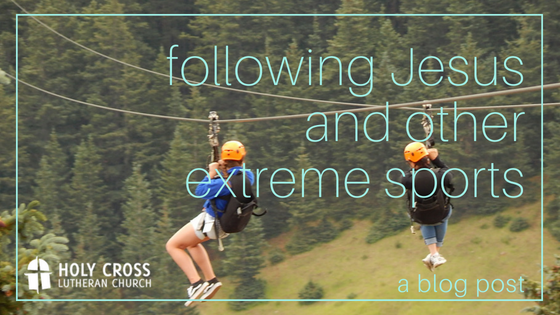 Following Jesus and other extreme sports