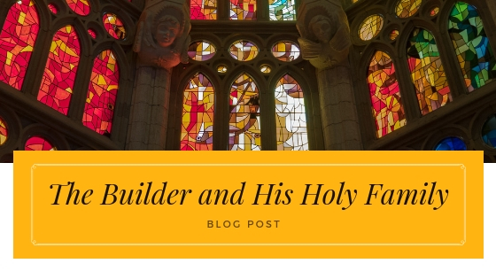 The Builder and His Holy Family